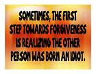 Custom Made T Shirt Step Forgiveness Realizing Other Person Born Idiot Attitude