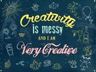 New Creativity Is Messy Be Warned Metal Tin Sign