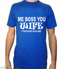 me boss you wife funny  ROYAL T SHIRT SMALL TO 3XXXL ( any col available )