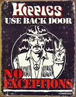New No Exceptions Hippies Use Back Door Metal Tin Sign