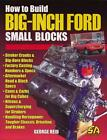 Build Big Cubic Inch Ford Small Blocks 289 302 5.0L 351 Windsor & Cleveland 5.O