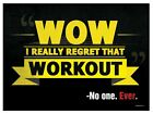 I Really Regret That Workout Mini Poster 44x32cm