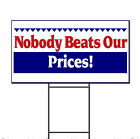 Nobody Beats Our Prices Corrugated Plastic Yard Sign /FREE Stakes