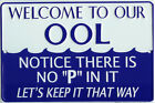 Welcome to our Ool No P In It embossed metal sign  (sf)