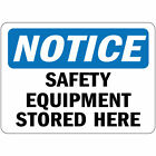 Notice Safety Equipment Stored Here Osha Metal Aluminum Sign