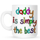 Daddy Is Simply The Best White Mug