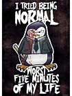 Psycho Penguin I Tried Being Normal Mini Poster 32x44cm