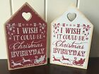 Christmas Wood House Plaque 'Wish it Could Be Christmas Every Day' Red & White