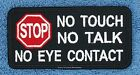 STOP NO TOUCH TALK EYE CONTACT SERVICE DOG PATCH 2X4 INCH Danny & LuAnns Embroid