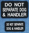 1 DO NOT SEPARATE DOG & HANDLER SERVICE DOG PATCH Danny & LuAnns Embroidery