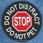 STOP DO NOT DISTRACT PET SERVICE DOG PATCH 3 INCH Danny & LuAnns Embroidery