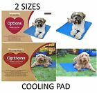 OPTIONS CHILLAX DOG PET TEMPERATURE CONTROL COOL PAD MAT FOR HOT WEATHER MED/LGE