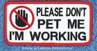 1 PLEASE DONT PET ME IM WORKING SERVICE DOG PATCH 2X4 Danny & LuAnns Embroidery