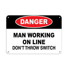 Danger Man Working On Line Don't Throw Switch Hazard Labels Aluminum METAL Sign