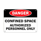 Danger Confined Space Authorized Personnel Only Aluminum METAL Sign