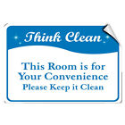 Think Clean Room Is Your Convenience Please Keep It Clean LABEL DECAL STICKER