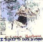 EUGENE CHADBOURNE - I TALKED TO DEATH IN STEREO NEW CD