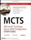 MCTS: Microsoft Exchange Server 2007 Configuration S... by Stidley  J 0470458526