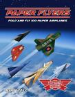 Paper Flyers: Fold and fly 100 paper airplanes by Rob Wall Paperback Book Free S