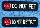 """Stop Do Not Pet Distract Service Dog Patch 1X4"""" Assistance Disabled Danny LuAnn"""