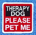 """Therapy Dog Please Pet Me Patch 2.5X2.5"""" Assistance Medical Support Danny LuAnn"""