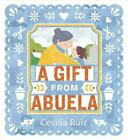 A Gift from Abuela by Cecilia Ruiz (English) Hardcover Book Free Shipping!