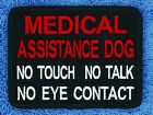 Medical Assistance Dog No Touch Talk Eye Contact Patch Service Danny & LuAnn