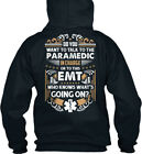 Emt Who Knows - Do You Want To Talk The Paramedic In Standard College Hoodie
