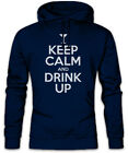 Keep Calm And Drink Up Hoodie Kapuzenpullover Alkohol Betrunken Drunk Hangover