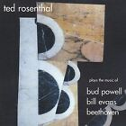 Plays the Music of Bud Powell, Bill Evans, Beethoven Ted Rosenthal Audio CD