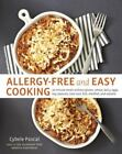 Allergy-Free and Easy Cooking: 30-Minute Meals without Gluten, Wheat, Dairy, Egg