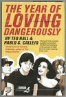 The Year of Loving Dangerously Hardcover Book by Ted Rall & Pablo G. Callejo