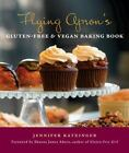 Flying Apron's Gluten-Free & Vegan Baking Book Katzinger, Jennifer Good