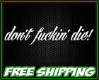 Don't Fuckin' Die! - Motorcycle Bobber Cafe Racer - Vinyl Decal Sticker