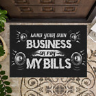 Mind Your Own Business Or Pay My Bills Funny Personalized Doormat