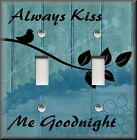 Light Switch Plate Cover - Always Kiss Me Goodnight - Leaves - Blue