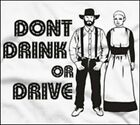 Amish Don't Drink Or Drive T-Shirt Straight Edge Green Living Conservation Men's