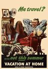 WB33 Vintage WW2 Me Travel? Vacation At Home WWII World War Poster A2/A3/A4