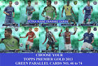 2013 2014 TOPPS PREMIER GOLD 13 14 Choose Your GREEN PARALLEL Cards 46 to 74