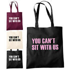 You Can't Sit With Us Shopper Tote Bag - Hipster Swag Mean Girls Fashion Bags