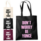 Don't Worry Be Yonce Shopper Tote Bag - Funny Beyonce Fashion Drunk In Love Bags