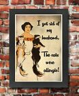 FV22 Framed Vintage Style Got Rid Of My Husband Cats Were Allergic Funny Poster