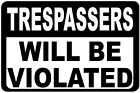 Trespassers Will Be Violated Funny Metal Novelty Sign
