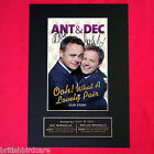 ANT AND DEC Signed Autograph Mounted Photo REPRODUCTION PRINT A4 16