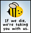 BEES die humans die action T Shirt Men's 6 sizes 8 colours activist save insects