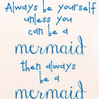 The Decal Guru Always be a Mermaid Quote Wall Decal