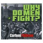 "Carbon / Silicon CD single (CD5 / 5"") Why Do Men Fight UK CS1004"