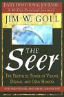 The Seer : The Prophetic Power of Visions, Dreams, and Open Heavens PB J Goll