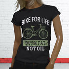BIKE BURN FAT NOT OIL BICYCLE LIFE WORKOUT FUNNY Womens Black T-Shirt