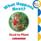 what grass seed to use - WHAT HAPPENS NEXT? SEED TO PLANT - SCHOLASTIC INC. (COR) - NEW HARDCOVER BOOK